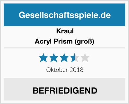 Kraul Acryl Prism (groß) Test
